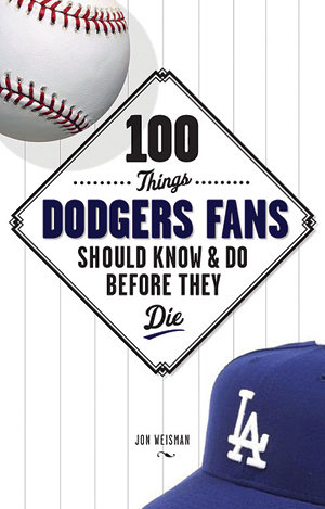 I'm pleased to announce that my book, 100 Things Dodgers Fans Should Know